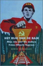 Het rijk van de BAM : mijn reis met die andere Trans-Siberië Express