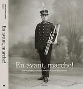 En avant, marche! : over majorettes, harmonies, fanfares en andere blaasorkesten