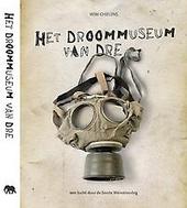 Het droommuseum van Dre : een tocht door de Eerste Wereldoorlog