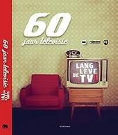 Lang leve de TV! : 60 jaar televisie
