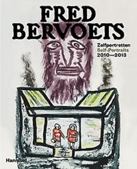 Fred Bervoets : zelfportretten 2010-2013