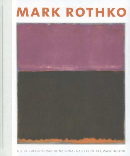 Mark Rothko : uit de collectie van de National Gallery of Art, Washington