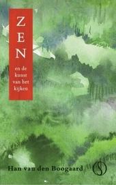 Zen en de kunst van het kijken : over zuiver waarnemen in het dagelijks leven