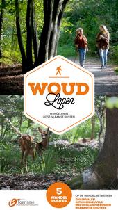 Woudlopen : wandelen in Oost-Vlaamse Bossen