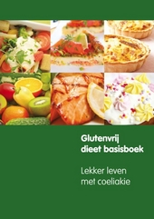 Glutenvrij dieet basisboek : lekker leven met coeliakie