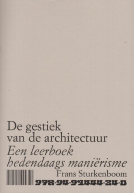 De gestiek van de architectuur : een leerboek hedendaags maniërisme