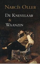 De Knevelaar & Waanzin : twee novellen
