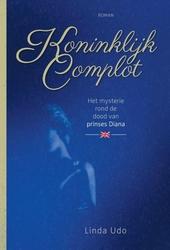 Koninklijk complot : het mysterie rond de dood van prinses Diana