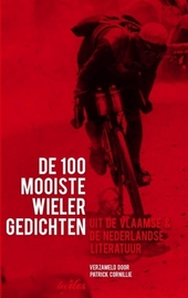 De 100 mooiste wielergedichten : uit de Vlaamse & de Nederlandse literatuur