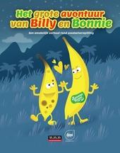 Het grote avontuur van Billy en Bonnie : een smakelijk verhaal rond voedselverspilling voor de 1ste graad