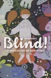 Blind! : de wonderlijke tocht van Jeroen Pietersen