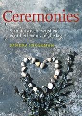 Ceremonies : sjamanistische wijsheid voor het leven van alledag