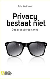 Privacy bestaat niet : doe er je voordeel mee