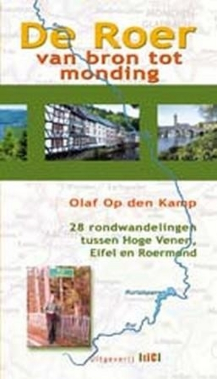De Roer van bron tot monding : 28 rondwandelingen tussen Hoge Venen, Eifel en Roermond
