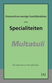 Duizend en enige hoofdstukken over specialiteiten : the right man on the right place
