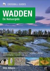 Wadden : de natuurgids : wandel- en fietsroutes, flora en fauna, landschap, geologie, waarnemingstips