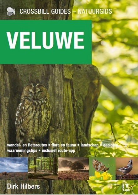 Veluwe : de natuurgids : wandel- en fietsroutes, flora en fauna, landschap, geologie, waarnemingstips, inclusief ro...