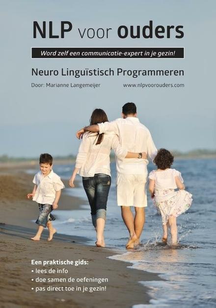 NLP voor ouders : word zelf een communicatie-expert in je gezin