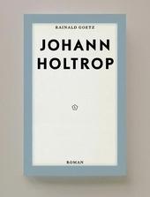 Johann Holtrop : afbraak van de maatschappij : roman