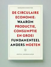 De circulaire economie : waarom productie, consumptie en groei fundamenteel anders moeten