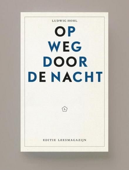 Leestip foto van: Op weg door de nacht | Een boek van Ludwig Hohl