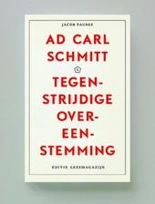 Ad Carl Schmitt : tegenstrijdige overeenstemming