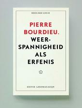 Pierre Bourdieu : weerspannigheid als erfenis