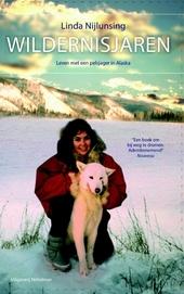 Wildernisjaren : leven met een pelsjager in Alaska