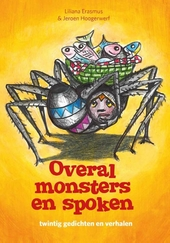 Overal monsters en spoken : twintig gedichten en verhalen