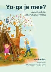 Yo-ga je mee? : avontuurlijke kinderyogaverhalen