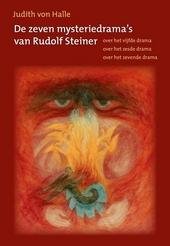 De zeven mysteriedrama's van Rudolf Steiner : over het vijfde drama - over het zesde drama - over het zevende drama