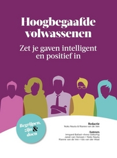 Hoogbegaafde volwassenen : zet je gaven intelligent en positief in