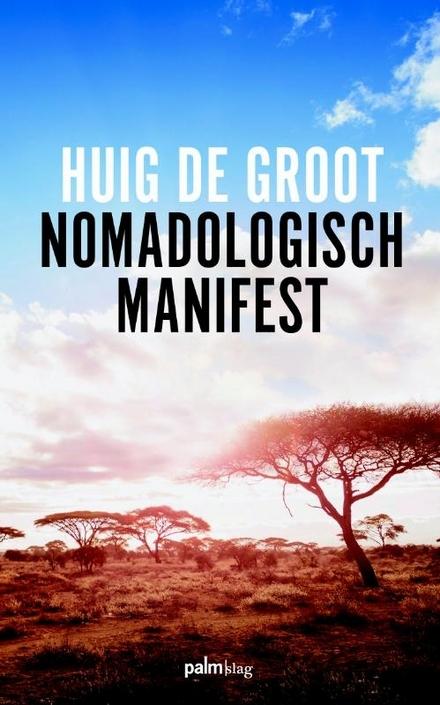 Nomadologisch manifest : nomadisch denken over mens en natuur