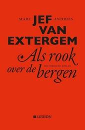 Jef van Extergem : als rook over de bergen : historische roman