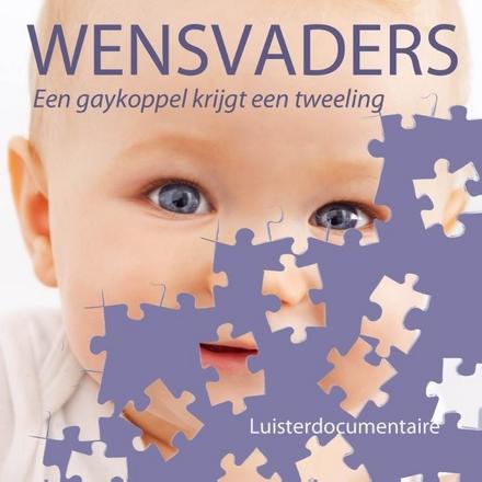 Wensvaders : een gaykoppel krijgt een tweeling
