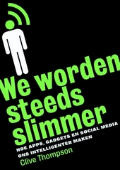 We worden steeds slimmer : hoe apps, gadgets en social media ons intelligenter maken