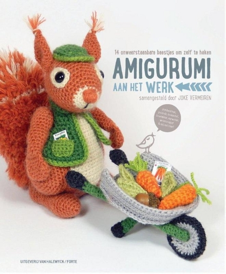 Amigurumi aan het werk : 14 onweerstaanbare beestjes om zelf te haken