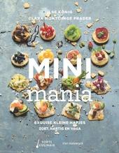 Minimania : exquise kleine hapjes zoet, hartig en vega