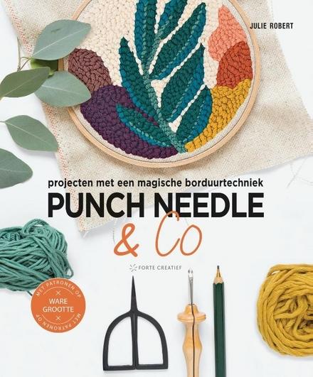 Punch needle & co : projecten met een magische borduurtechniek