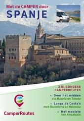 Met de camper door Spanje : 3 bijzondere camperroutes : door het midden via Madrid en Toledo, langs de Costa's met ...