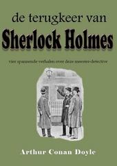 De terugkeer van Sherlock Holmes : vier spannende verhalen over deze meester-detective