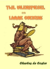 Tijl Uilenspiegel en Lamme Goedzak : de heldhaftige, vrolijke en roemrijke daden van Tijl Uilenspiegel en Lamme Goe...