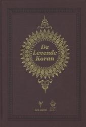 De levende Koran : een Nederlandse vertaalversie met weergave van de Arabische tekst en met commentaar