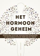 Het hormoon geheim : moeiteloos afvallen, natuurlijke schoonheid en een stabiele cyclus voor man en vrouw