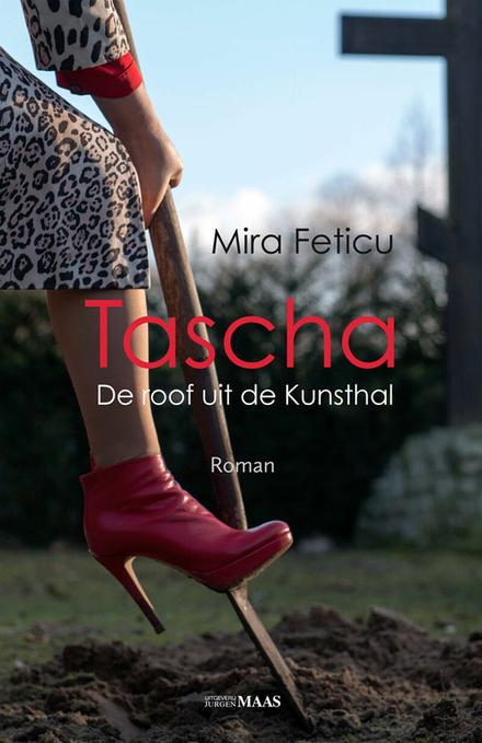 Tascha : de roof uit de Kunsthal : roman