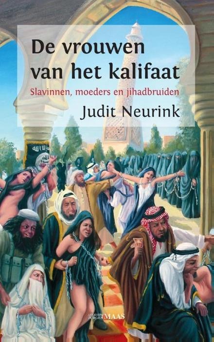 De vrouwen van het kalifaat : slavinnen, moeders en jihadbruiden - Vrouwen zijn oorlogsbuit