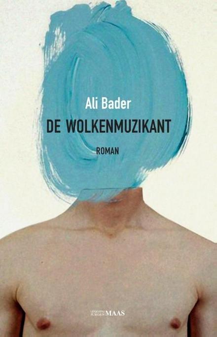 De wolkenmuzikant : roman - Een poëtische spiegel op het vluchtelingendebat