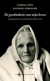 De geschiedenis van mijn leven : autobiografie van een katholieke Berbervrouw