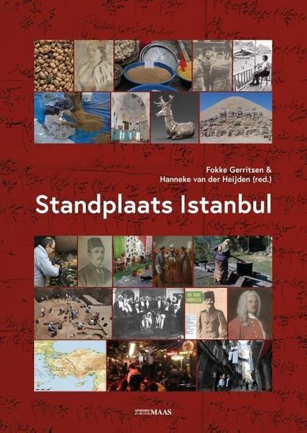 Standplaats Istanbul : lange lijnen in de cultuurgeschiedenis van Turkije