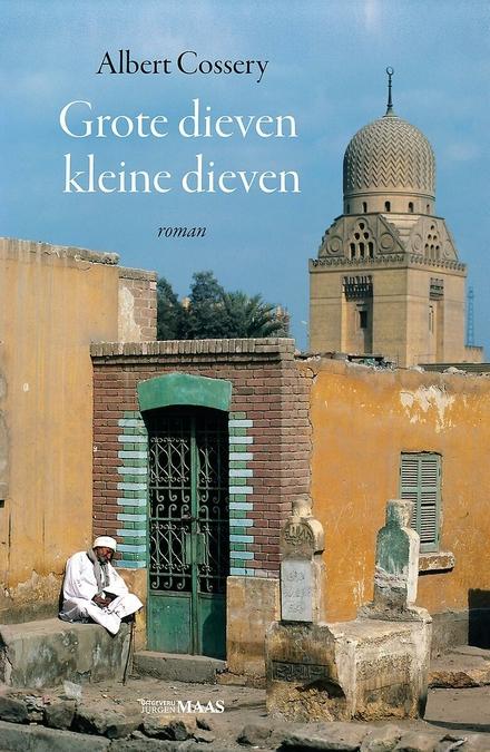 Grote dieven kleine dieven : roman - De Voltaire van de Nijl